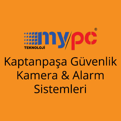 Kaptanpaşa Güvenlik Kamera & Alarm Sistemleri