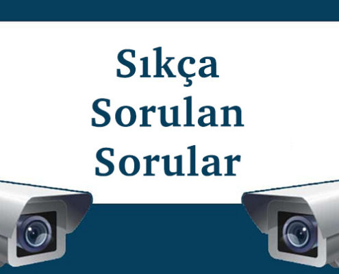 güvenlik kamera sıkça sorulan sorular