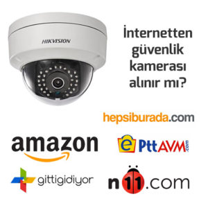 internetten güvenlik kamerası alınır mı?